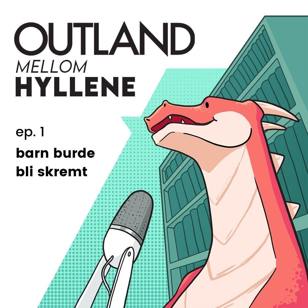 Outland Mellom Hyllene   ep. 1: barn burde bli skremt