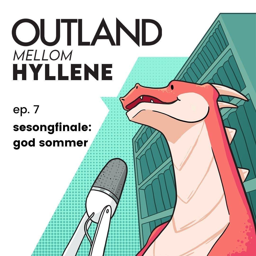 Outland Mellom Hyllene   ep. 7 sesongfinale: god sommer