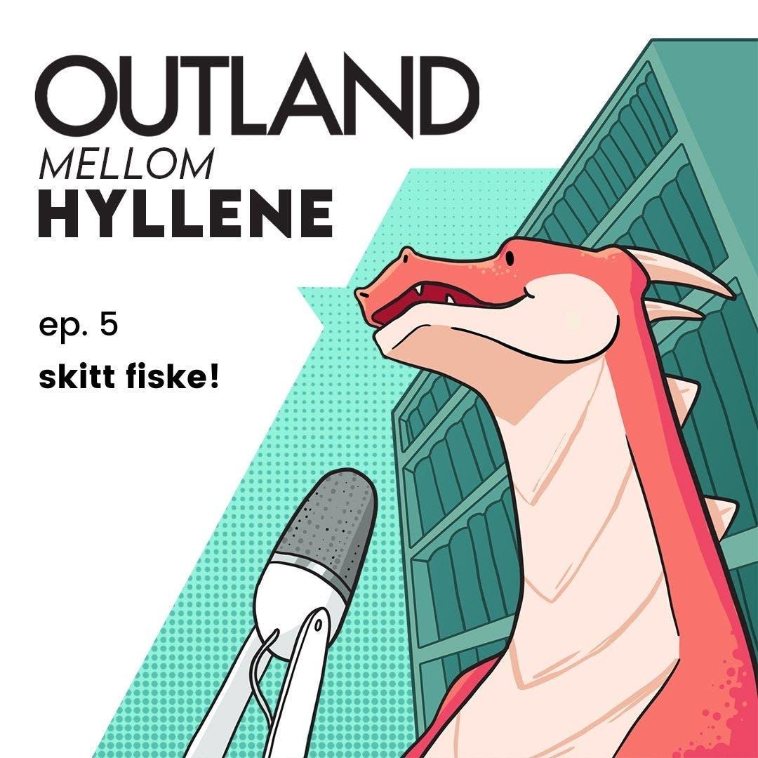 Outland Mellom Hyllene   ep. 5: skitt fiske!