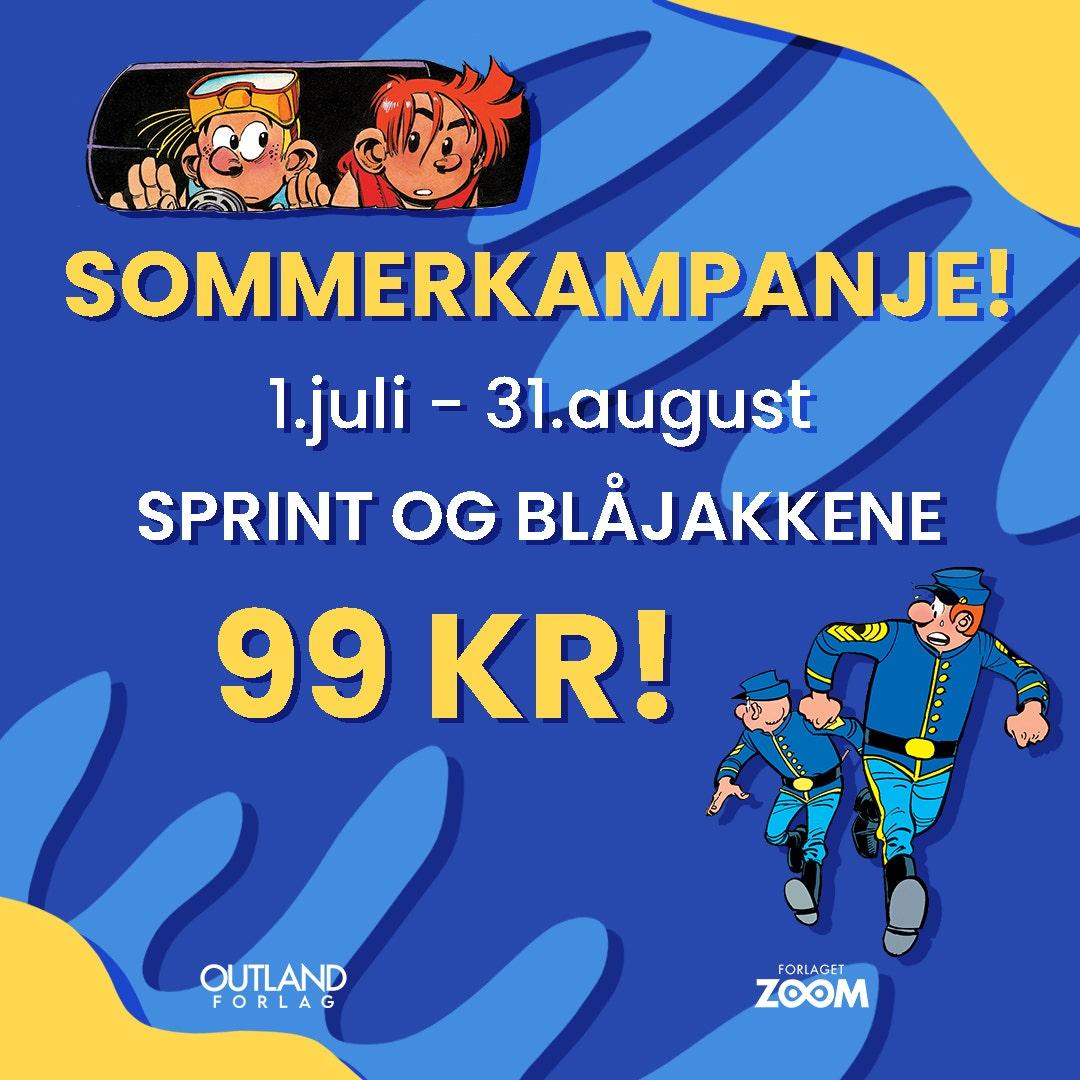 Sommerkampanje! 1.juli - 31.august Sprint og Blåjakkene 99kr!