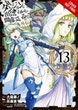 Is It Wrong to Try to Pick Up Girls in a Dungeon? On the Side: Sword Oratoria, Vol. 13 (manga)