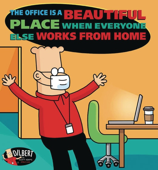 Dilbert Office Is Beautiful Everyone Works From Home