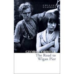 The Road to Wigan Pier (Collins Classics)