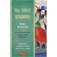 The Three Kingdoms, Volume 1: The Sacred Oath: The Epic Chinese Tale of Loyalty and War in a Dynamic New Translation (with Footnotes): Volume 1