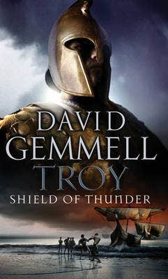 Troy: Shield Of Thunder: (Troy: 2): Epic storytelling at its very best, interlacing myth and history, and high adventure