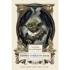 William Shakespeare's The Empire Striketh Back: Star Wars Part the Fifth