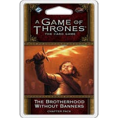 A Game of Thrones: The Card Game (Second Edition) – The Brotherhood Without Banners