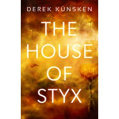 The House of Styx: The first in a ground breaking new science fiction series from the best-selling author of The Quantum Magician