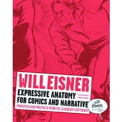 Expressive Anatomy for Comics and Narrative: Principles and Practices from the Legendary Cartoonist