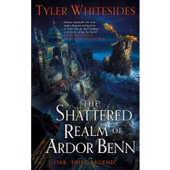 The Shattered Realm of Ardor Benn: Kingdom of Grit, Book Two