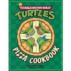 Teenage Mutant Ninja Turtles Pizza Cookbook
