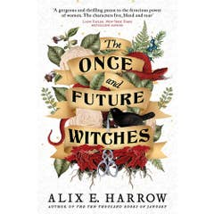 The Once and Future Witches: The spellbinding must-read novel