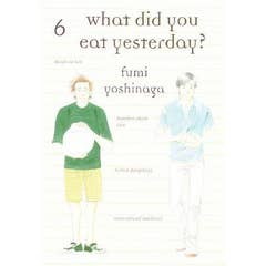 What Did You Eat Yesterday, Vol. 6