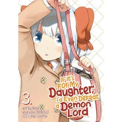 If It's for My Daughter, I'd Even Defeat a Demon Lord (Manga) Vol. 3