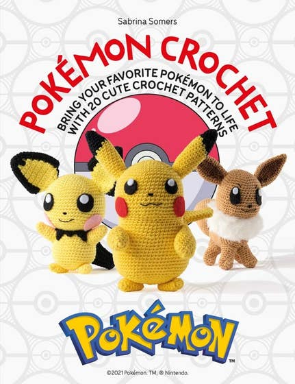 Pokemon Crochet: Bring your favorite Pokemon to life with 20 cute crochet patterns