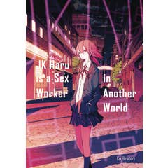 JK Haru is a Sex Worker in Another World
