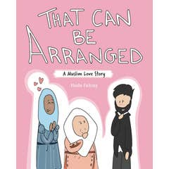 That Can Be Arranged: A Muslim Love Story
