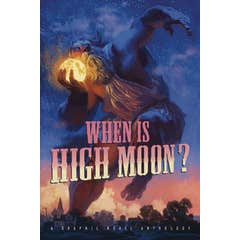 When Is High Moon?: A Graphic Novel Anthology
