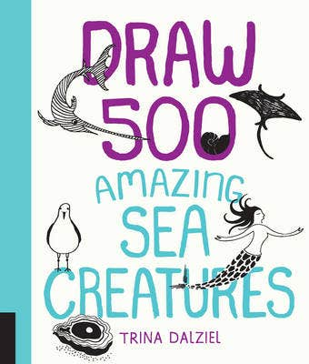 Draw 500 Amazing Sea Creatures: A Sketchbook for Artists, Designers, and Doodlers