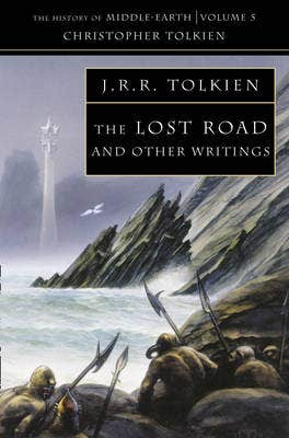 The Lost Road: and Other Writings (The History of Middle-earth, Book 5)