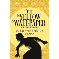 The Yellow Wall-Paper & Other Stories