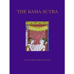The Kama Sutra: The Classic Guide to Love