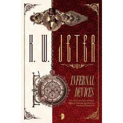 Infernal Devices: The George Dower Trilogy Vol 1