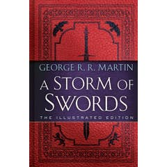 A Storm of Swords: The Illustrated Edition: The Illustrated Edition
