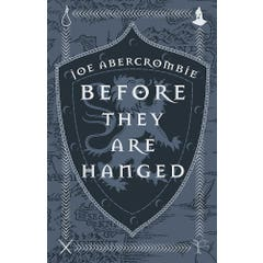 Before They Are Hanged: Tenth Anniversary Edition