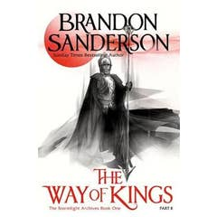 The Way of Kings Part Two: The Stormlight Archive Book One