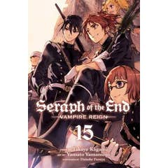 Seraph of the End, Vol. 15: Vampire Reign