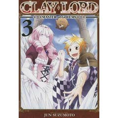 Clay Lord: Master of Golems: Vol. 3