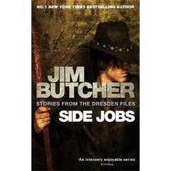 Side Jobs: Stories From The Dresden Files: Stories from the Dresden Files