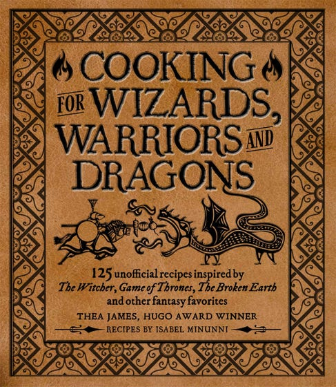 Cooking for Elves, Dwarves and Dragons: 125 unofficial recipes inspired by The Witcher, Game of Thrones, The Wheel of Time, The Broken Earth and other fantasy favorites