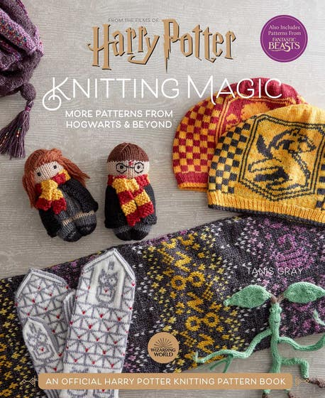 Harry Potter Knitting Magic: More Patterns from Hogwarts and Beyond