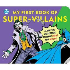 DC Super Heroes: My First Book of Super-Villains: Learn the Difference Between Right and Wrong!