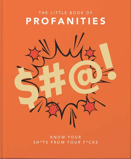 The Little Book of Profanities: Know your Sh*ts from your F*cks