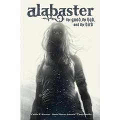 Alabaster: The Good, The Bad, And The Bird