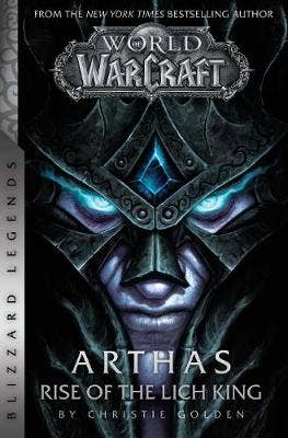 World of Warcraft: Arthas - Rise of the Lich King - Blizzard Legends: Blizzard Legends