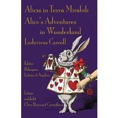 Alicia in Terra Mirabili - Editio Bilinguis Latina et Anglica: Alice's Adventures in Wonderland - Latin-English Bilingual Edition