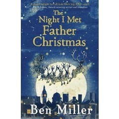 The Night I Met Father Christmas: THE Christmas classic from bestselling author Ben Miller