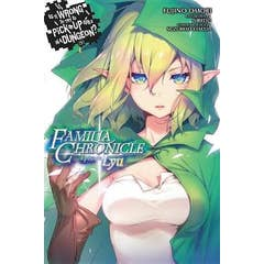 Is It Wrong to Try to Pick Up Girls in a Dungeon? Familia Chronicle, Volume 1 (light novel): Episode Lyu