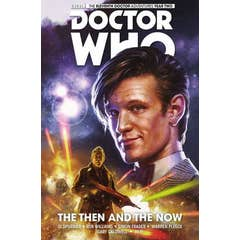 Doctor Who: The Eleventh Doctor Vol. 4: The Then and The Now