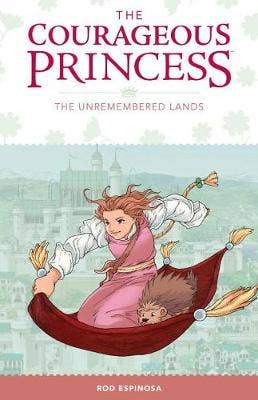 Courageous Princess, The: Volume 2: The Unremembered Lands
