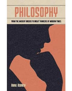 Philosophy: From the Ancient Greeks to Great Thinkers of Modern Times
