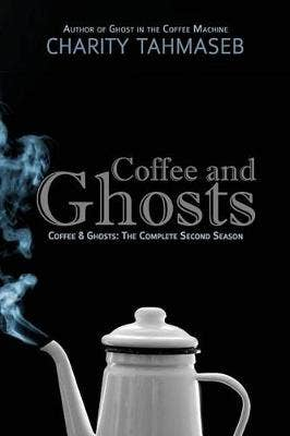 Coffee and Ghosts 2: The Complete Second Season