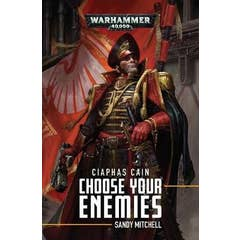 Ciaphas Cain: Choose Your Enemies: Choose Your Enemies