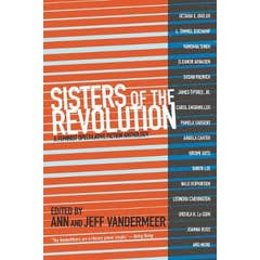 Sisters Of The Revolution: A Femimist Speculative Fiction Anthology