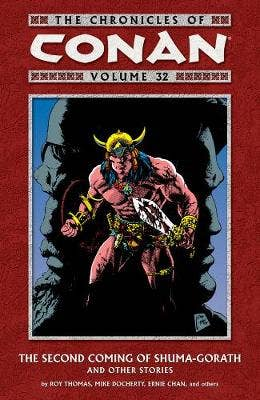 The Chronicles Of Conan Volume 32: The Second Coming Of Shuma-gorath And Other