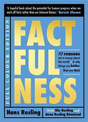 Factfulness Illustrated: Ten Reasons We're Wrong About the World - Why Things are Better than You Think